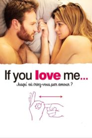 If You Love Me…
