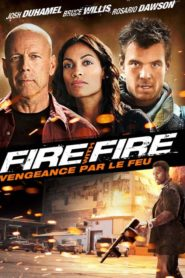 Fire with Fire : Vengeance par le feu