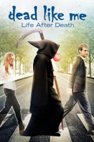 Dead Like Me – Life After Death